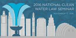 2016 National Clean Water Law Seminar