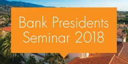 2018 Bank Presidents Seminar