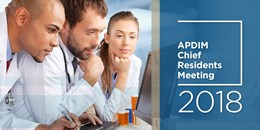 2018 APDIM Chief Residents Meeting