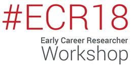 #ECR18 Early Career Researcher Workshop