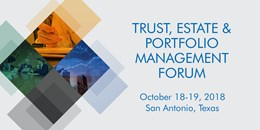Trust, Estate & Portfolio Management Forum