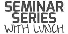 March Seminar Series with Lunch